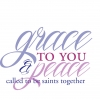Grace to You and Peace, called to be saints together